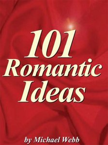 101 Romantic Ideas Creative Ways To Romance Your Love (Repost)