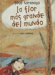 Jose Saramago, La flor mas grande del mundo