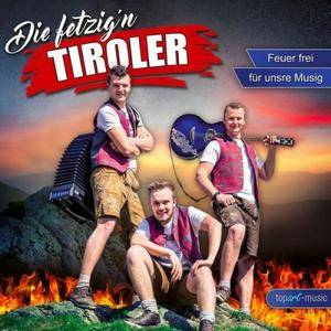 Die fetzig'n Tiroler - Feuer frei für unsre Musig (2018)