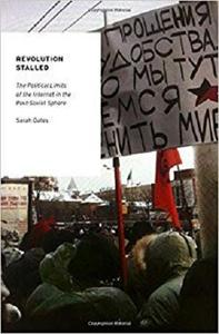 Revolution Stalled: The Political Limits of the Internet in the Post-Soviet Sphere [Repost]