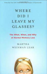 Where Did I Leave My Glasses?: The What, When, and Why of Normal Memory Loss