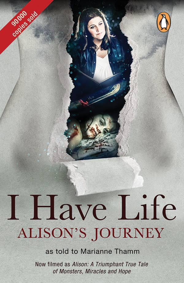 I Have Life: Alison's Journey as told to Marianne Thamm, 2nd Edition