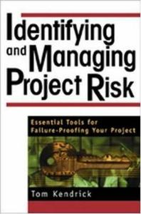 Identifying and Managing Project Risk: Essential Tools for Failure-Proofing Your Project  (PDF)