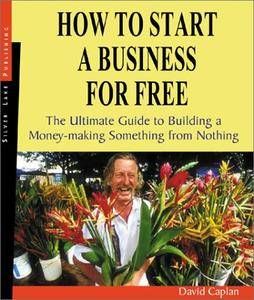 How to Start a Business for Free: The Ultimate Guide to Building Something Profitable from Nothing (Repost)