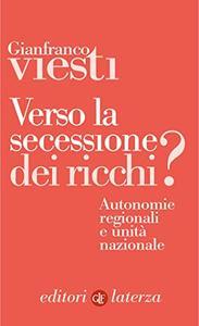 Verso la secessione dei ricchi?: Autonomie regionali e unità nazionale