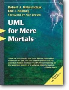 Robert A. Maksimchuk, Eric J. Naiburg, «UML for Mere Mortals»