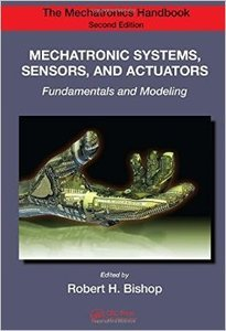 Mechatronic Systems, Sensors, and Actuators: Fundamentals and Modeling, 2nd edition (repost)