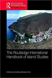 The Routledge International Handbook of Island Studies: A World of Islands