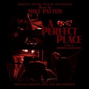 Mike Patton - A Perfect Place (2008) {Ipecac}