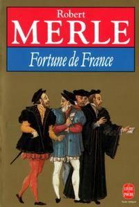 "Robert Merle, ""Fortune de France"", tomes 1 à 13"