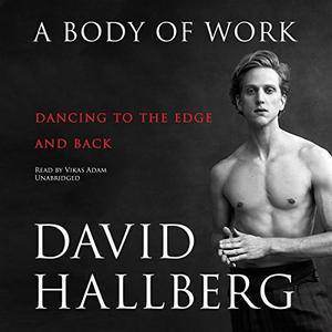 A Body of Work: Dancing to the Edge and Back [Audiobook]