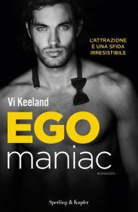 Vi Keeland - Egomaniac (KeelandMania Vol. 6)