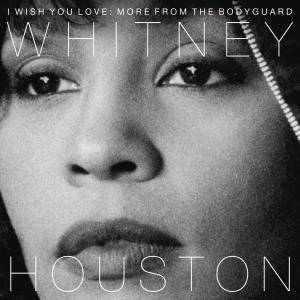 Whitney Houston - I Wish You Love: More From The Bodyguard (2017) [Official Digital Download]