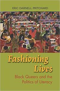 Fashioning Lives: Black Queers and the Politics of Literacy (repost)