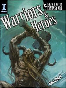 Draw & Paint Fantasy Art Warriors & Heroes (Draw and Paint Fantasy Art)
