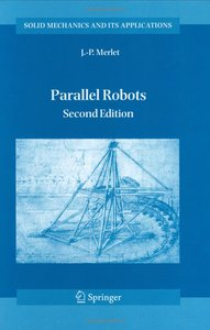 Parallel Robots (Solid Mechanics and Its Applications) (repost)