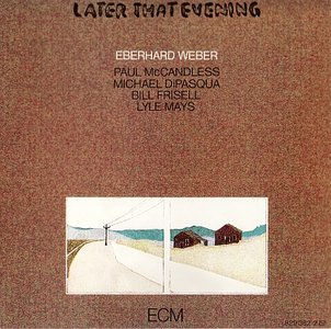 Eberhard Weber - Later That Evening (1982) {ECM 1231}