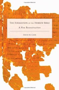 The Formation of the Hebrew Bible: A New Reconstruction