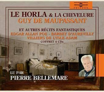 """Maupassant, Edgar Allan Poe, Jules Barbey d'Aurevilly, Villiers de l'Isle-Adam, """"Le Horla, La chevelure & Autres récits fantast"""