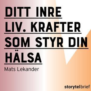 «Ditt inre liv. Krafter som styr din hälsa» by Mats Lekander
