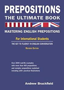 Prepositions: The Ultimate Book – Mastering English Prepositions Revised Edition
