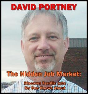 «The Hidden Job Market: Discover Terrific Jobs No One Knows About» by David R. Portney