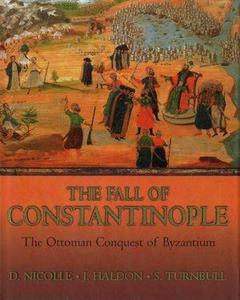 The Fall of Constantinople: The Ottoman conquest of Byzantium (Repost)