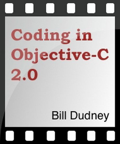 Coding in Objective-C 2.0 (screencasts with Bill Dudney)