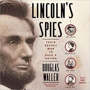 Lincoln's Spies: Their Secret War to Save a Nation [Audiobook]