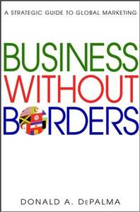 Business Without Borders: A Strategic Guide to Global Marketing (Repost)