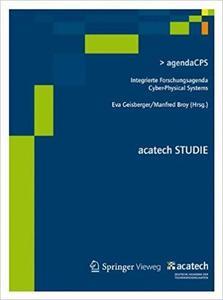agendaCPS: Integrierte Forschungsagenda Cyber-Physical Systems