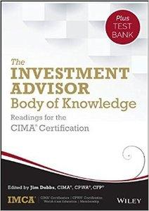 The Investment Advisor Body of Knowledge + Test Bank: Readings for the CIMA Certification (repost)
