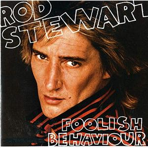 Rod Stewart - Foolish Behaviour (Expanded Edition) (1980/2009)
