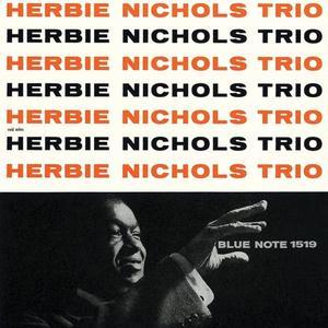 Herbie Nichols Trio - Herbie Nichols Trio (Remastered) (2019)