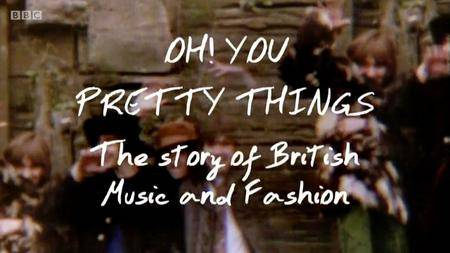 BBC - Oh You Pretty Things: The Story of Music and Fashion (2014)