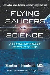 Flying Saucers And Science: A Scientist Investigates the Mysteries of UFO's (Repost)
