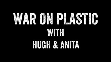 BBC - War on Plastic with Hugh and Anita: Part 3 (2019)