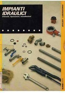Christian Pessey, Marcel Guedj - Impianti idraulici. Utensili, riparazioni, installazioni (1989) [Repost]