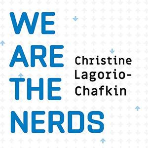 We Are the Nerds: The Birth and Tumultuous Life of Reddit, the Internet's Culture Laboratory [Audiobook]