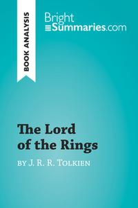 «The Lord of the Rings by J. R. R. Tolkien (Book Analysis)» by Bright Summaries