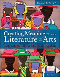 Creating Meaning Through Literature and the Arts (5th Edition)