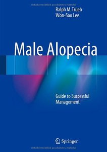 Male Alopecia: Guide to Successful Management (repost)