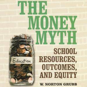 The Money Myth: School Resources, Outcomes, and Equity [Audiobook]