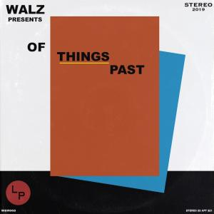 Walz - Of Things Past (2019)