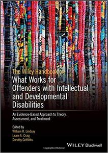 The Wiley Handbook on What Works for Offenders with Intellectual and Developmental Disabilities: An Evidence-Based Appro