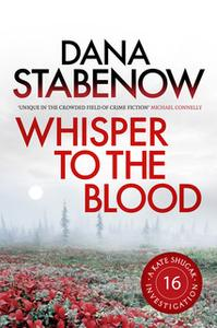 «Whisper to the Blood» by Dana Stabenow