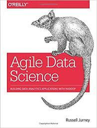 Agile Data: Building Data Analytics Applications by Russell Jurney