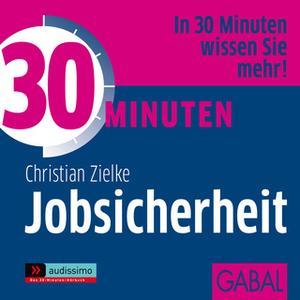 «30 Minuten Jobsicherheit» by Christian Zielke