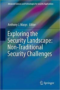 Exploring the Security Landscape: Non-Traditional Security Challenges (repost)