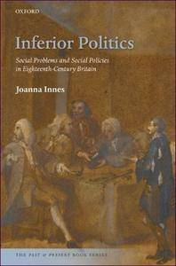 Inferior Politics: Social Problems and Social Policies in Eighteenth-Century Britain
